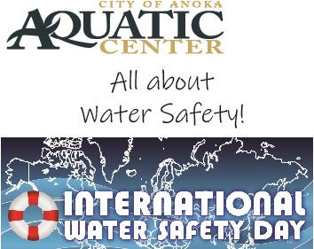 Anoka Aquatic Center : All about water safety! An image of the International Water Safety Day Logo